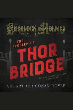 The problem of thor bridge Sir Arthur Conan Doyle. - Sir Arthur Conan Doyle
