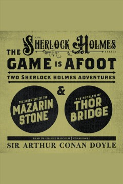 The game is afoot Two Sherlock Holmes Adventures. Sir Arthur Conan Doyle. - Sir Arthur Conan Doyle