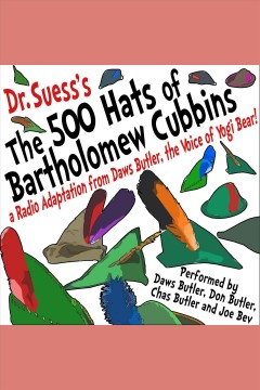 The 500 hats of bartholomew cubbins : A Radio Adaptation from the Voice of Yogi Bear!. Dr Seuss. - Dr Seuss