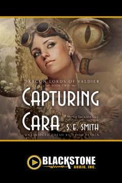 Capturing Cara - S. E. (Susan E.) Smith