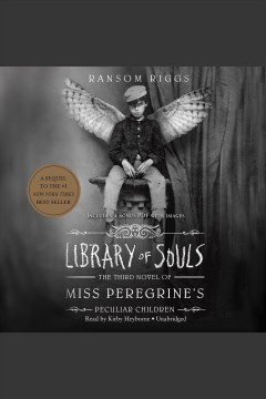 Library of souls : Miss Peregrine's Home for Peculiar Children - Ransom Riggs