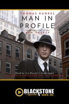 Man in profile : Joseph Mitchell of the New Yorker - Thomas Kunkel