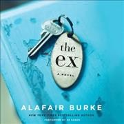 The ex : a novel - Alafair Burke
