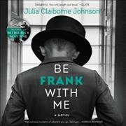 Be frank with me - Julia Claiborne Johnson