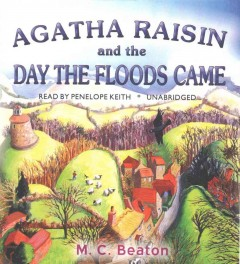 Agatha Raisin and the Day the Floods Came - M. C.; Keith Beaton