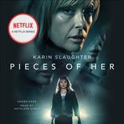 Pieces of Her : Library Edition - Karin Slaughter