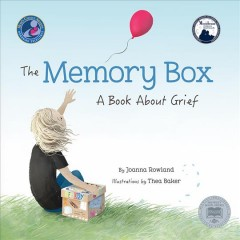 The memory box : a book about grief - Joanna Rowland