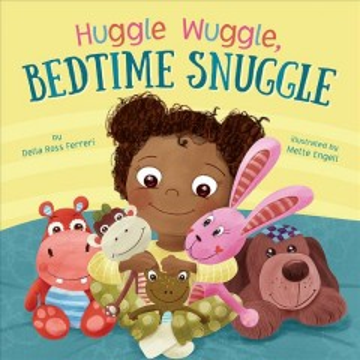 Huggle, wuggle, bedtime snuggle - Della Ross Ferreri