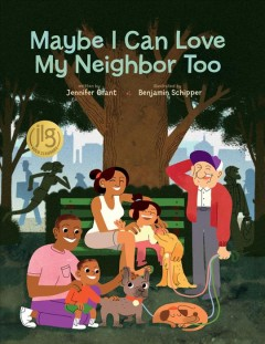 Maybe I can love my neighbor too - Jenniferauthor.(Jennifer C.) Grant