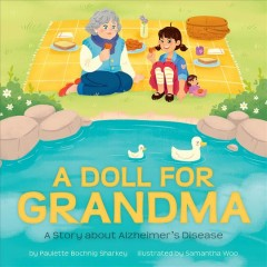 A doll for grandma : a story about alzheimer's disease - Paulette Bochnig Sharkey