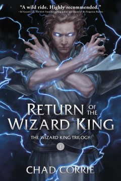 Return of the Wizard King - Chad Corrie