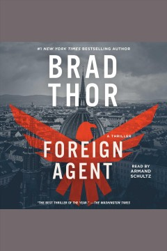 Foreign agent : a thriller - Brad Thor