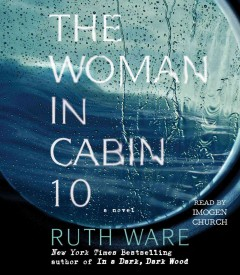 The woman in cabin 10 : a novel - Ruth Ware