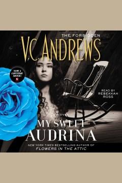 My sweet Audrina : a novel - V. C. (Virginia C.) Andrews