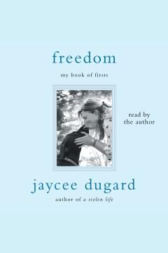 Freedom - Jaycee Lee Dugard