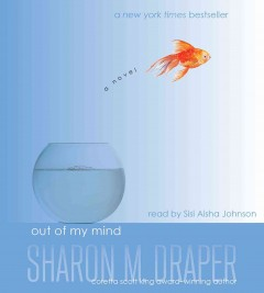 Out of my mind : a novel - Sharon M. (Sharon Mills) Draper