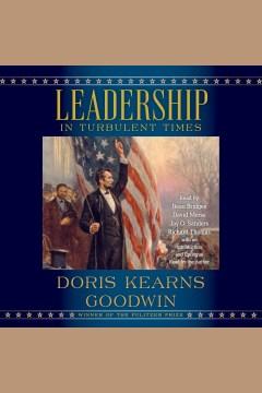 Leadership in turbulent times - Doris Kearns Goodwin