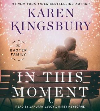 In this moment : the Baxter family - Karen Kingsbury