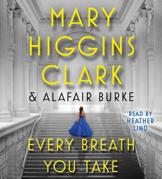 Every breath you take - Mary Higgins Clark