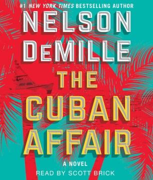 The Cuban affair : a novel - Nelson DeMille