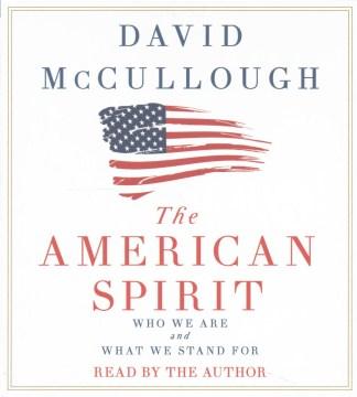 The American spirit - David G McCullough