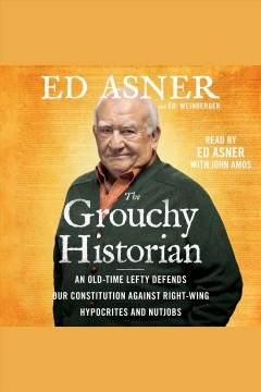Grouchy historian : an old-time lefty defends our Constitution against right-wing hypocrites and nutjobs - Edward Asner