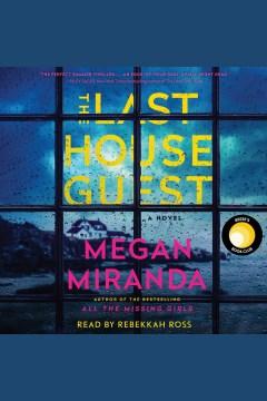 The last house guest : a novel - Megan Miranda