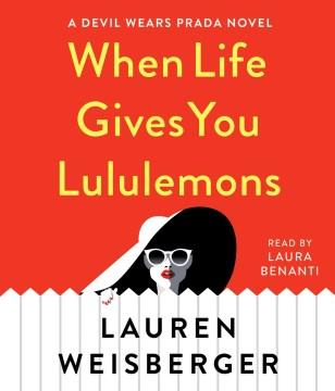 When Life Gives You Lululemons - Lauren; Benanti Weisberger