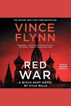 Red War A Mitch Rapp Novel : - Vince Flynn