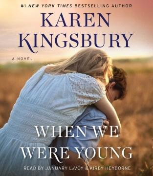 When we were young - Karen Kingsbury