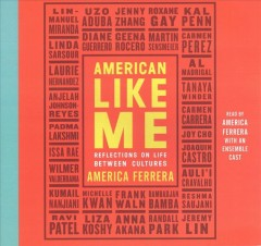 American Like Me : Reflections on Life Between Cultures - America Ferrera
