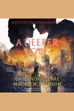 A deeper love - Cassandra Clare