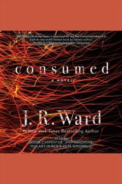 Consumed : a novel - J. R Ward