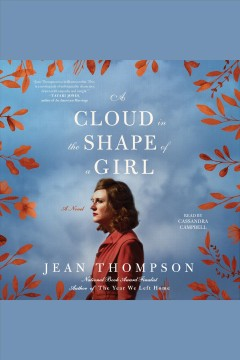 A cloud in the shape of a girl : a novel - Jean Thompson