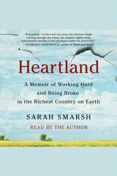 Heartland : a memoir of working hard and being broke in the richest country on earth - Sarah Smarsh