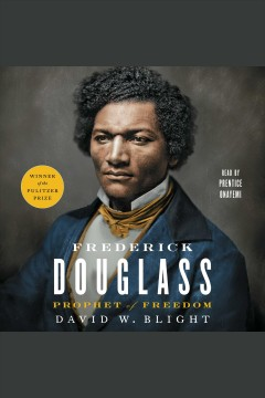 Frederick Douglass : prophet of freedom - David W.author Blight