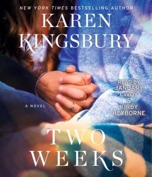 Two weeks : a novel - Karen Kingsbury