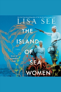 The island of sea women : a novel - Lisa See