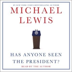 Has anyone seen the president? - Michaelnarrator.author Lewis