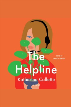 The Helpline : A Novel - Katherine Collette