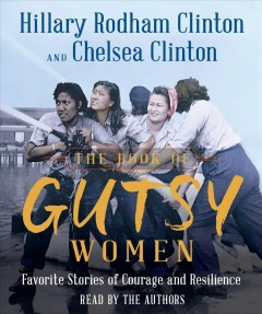 The book of gutsy women : favorite stories of courage and resilience - Hillary Rodham Clinton