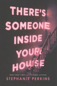 There's someone inside your house : a novel  / by Stephanie Perkins - Stephanie Perkins