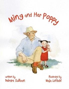 Ming and her Poppy - Deirdre Sullivan