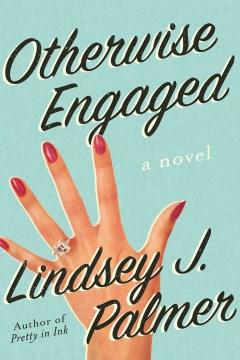Otherwise Engaged - Lindsey J Palmer