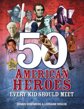 50 American heroes every kid should meet - Dennis Denenberg