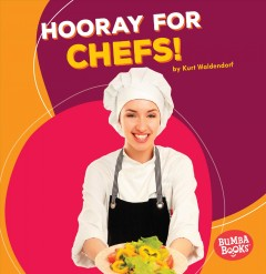 Hooray for chefs! - Kurt Waldendorf
