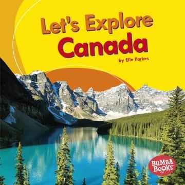 Let's Explore Canada - Elle Parkes