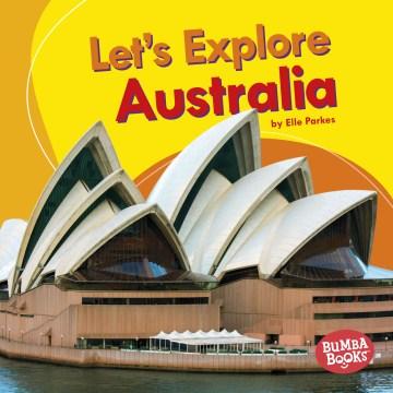 Let's Explore Australia - Elle Parkes