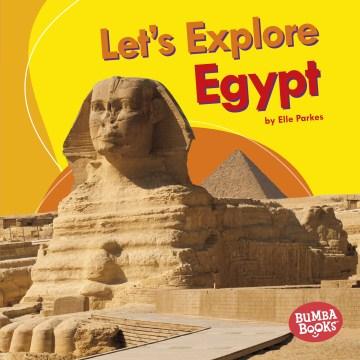Let's Explore Egypt - Elle Parkes