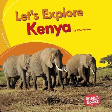 Let's Explore Kenya - Elle Parkes
